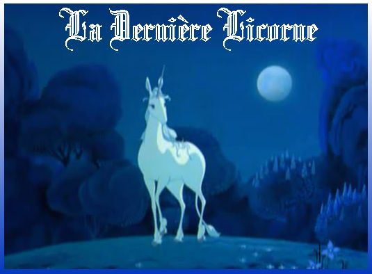 The Last Unicorn Licorne_ouverture
